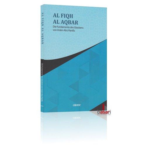 Al-Fiqh Al-Akbar von Imam Abu Hanifa (Die Fundamente des Glaubens)