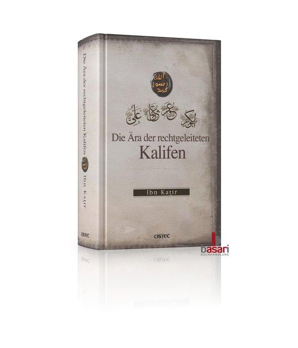 Die Ära der rechtgeleiteten Kalifen (Ibn Katir)