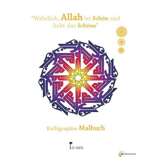 'Wahrlich, Allah ist Schön und liebt das Schöne'' Kalligraphie-Malbuch