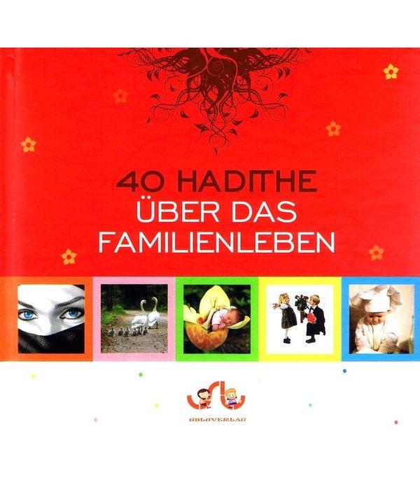40 Hadithe - über das Familienleben