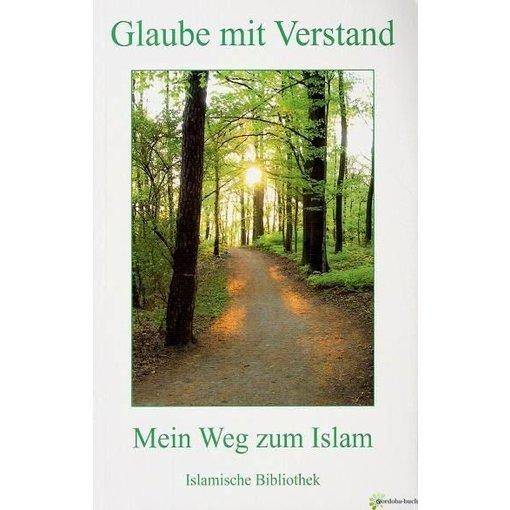 Glaube mit Verstand - Mein Weg zum Islam