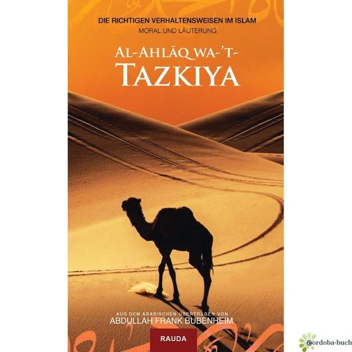 Al-Ahlaq wa-t-Tazkiya - Moral und Läuterung (übers. von F. Bubenheim)