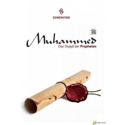 Muhammed - Das Siegel der Propheten
