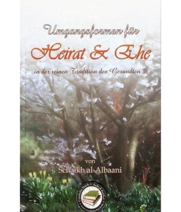 Umgangsformen für Heirat und Ehe in der reinen Tradition des Gesandten