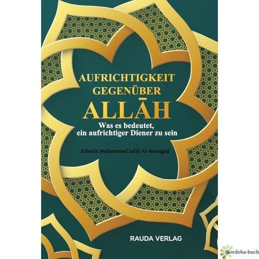 Aufrichtigkeit gegenüber Allah - Was es bedeutet, ein aufrichtiger Diener zu sein