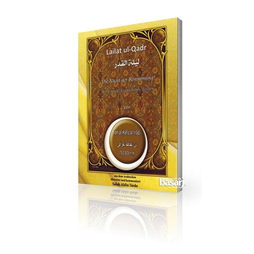 Lailat ul-Qadr- Die Nacht der Bestimmung - ihre Vorzüge, Eigenschaften, Zeichen