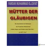 Mütter der Gläubigen - Die Geschichte der Ehefrauen des Propheten Muhammad s.