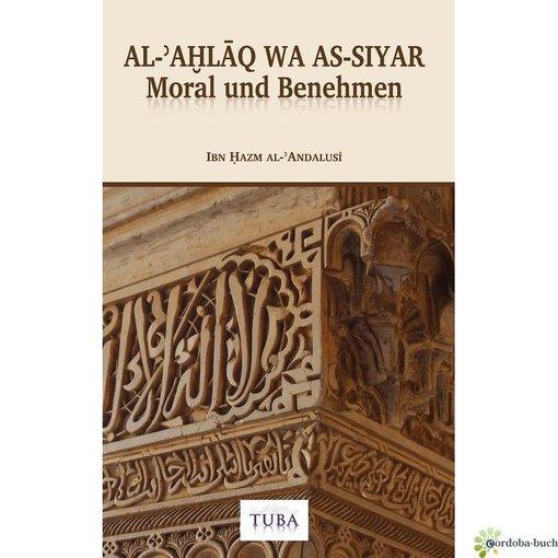 Moral und Benehmen - Al-Akhlaq wa As-Siyar (Ibn Hazm Al-Andalusi)