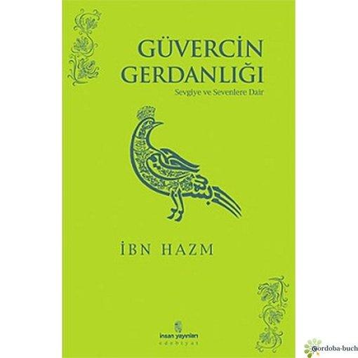 Güvercin Gerdanligi: Sevgiye ve Sevenlere Dair