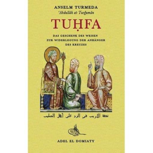 Tuhfa - Das Geschenk des Weisen zur Widerlegung der Anhänger des Kreuzes
