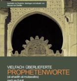 VIELFACH ÜBERLIEFERTE PROPHETENWORTE (AL-AHADITH AL-MUTAWATIRA) NACH AS-SUJUTI