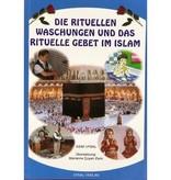 Die rituellen Waschungen und das rituelle Gebet im Islam (2.Auflage)