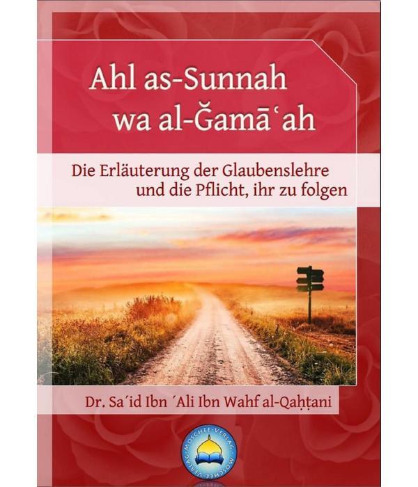 Ahl as-Sunnah wa al-Ğamāʿah - Die Erläuterung der Glaubenslehre und die Pflicht, ihr zu folgen