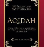 200 Fragen und Antworten bezüglich der Aqidah - Verbesserte Neuauflage  zum