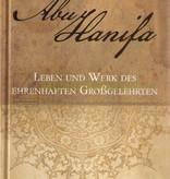 Abu Hanifa - Leben und Werk des ehrenwerten Grossgelehrten (882 Seiten)