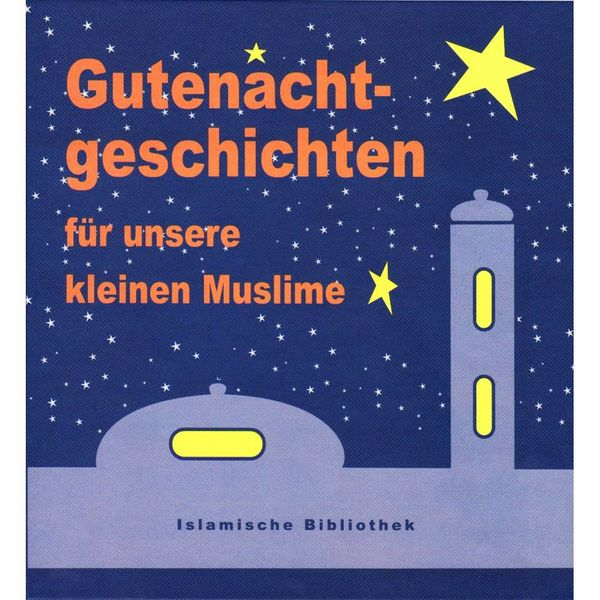 Gutenachtgeschichten für unsere kleinen Muslime