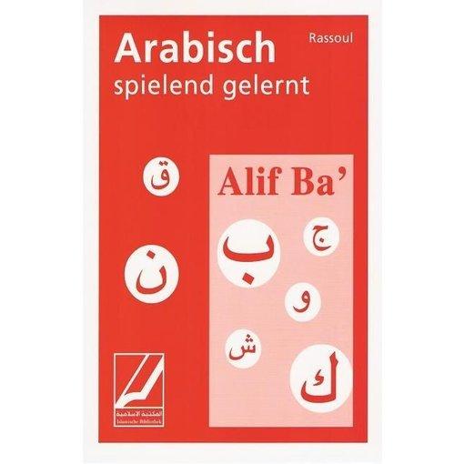 Alif Ba - Arabisch spielend gelernt