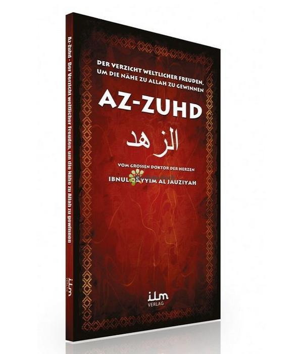 Az Zuhd - Der Verzicht weltlicher Freuden, um die Nähe zu Allah zu gewinnen