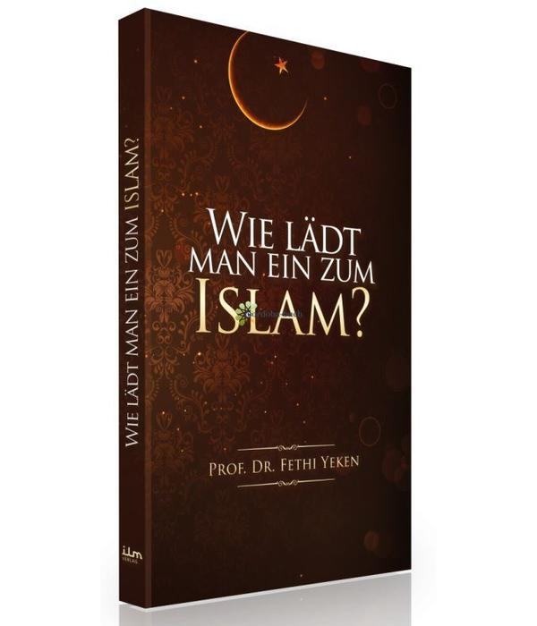 Wie lädt man ein zum Islam?