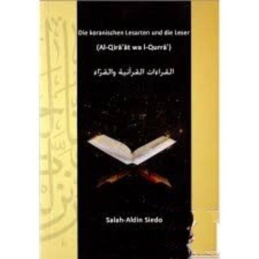 Die koranischen Lesearten und die Leser (al-Qira`at wa l-Qurra`)