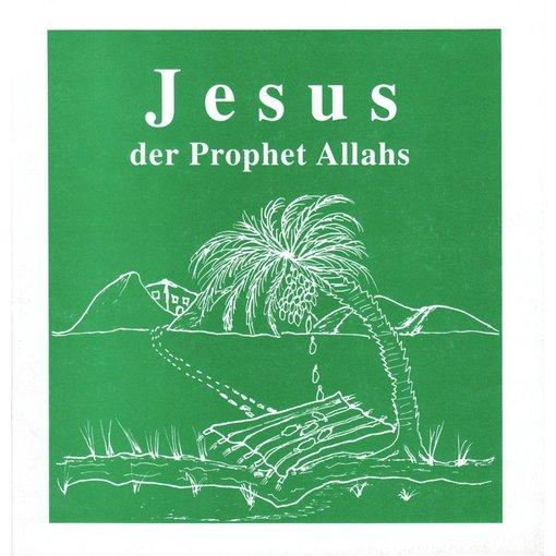 Jesus der Prophet Allahs