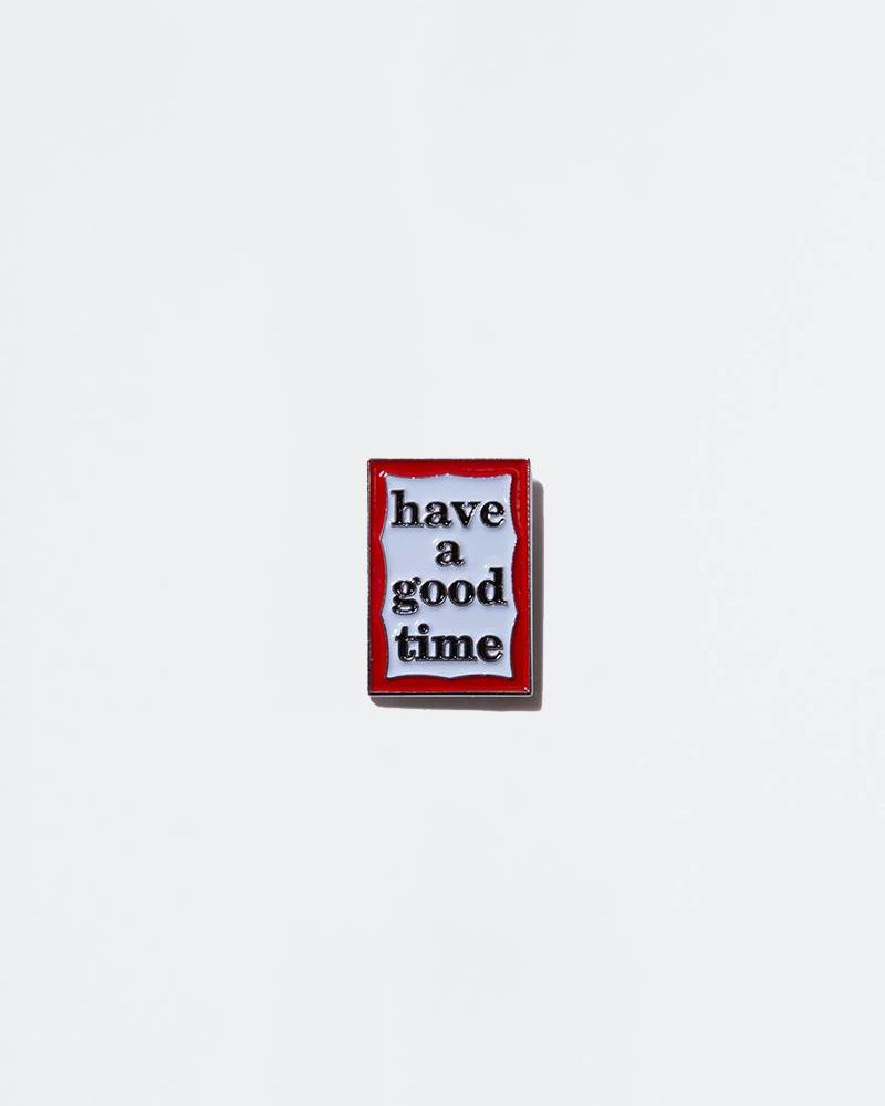 HAVE A GOOD TIME Have A Good Time Frame Pin