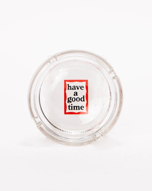 HAVE A GOOD TIME Have A Good Time Ashtray