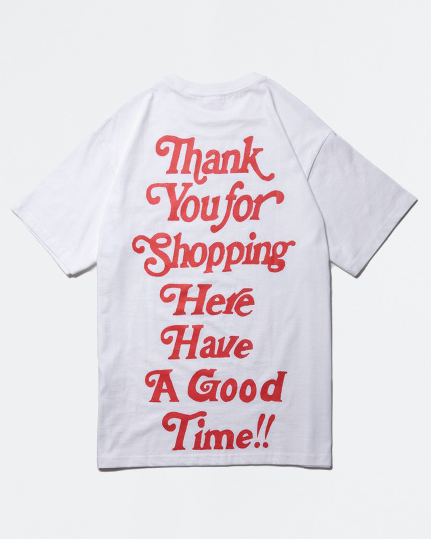 Have A Good Time Thank You For Shopping Tee White