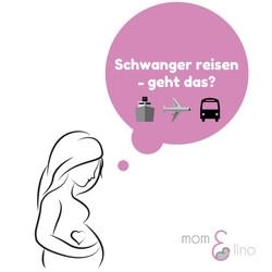 Reisen während der Schwangerschaft, geht das?