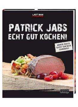 """Patrick Jabs """"Echt gut kochen!"""""""