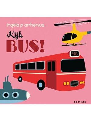 Kijk bus! Ingela P. Arrhenius