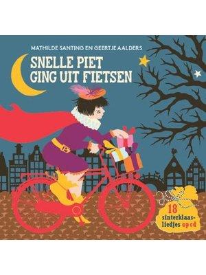 Snelle Piet ging uit fietsen. Mathilde Santing & Geertje Aalders