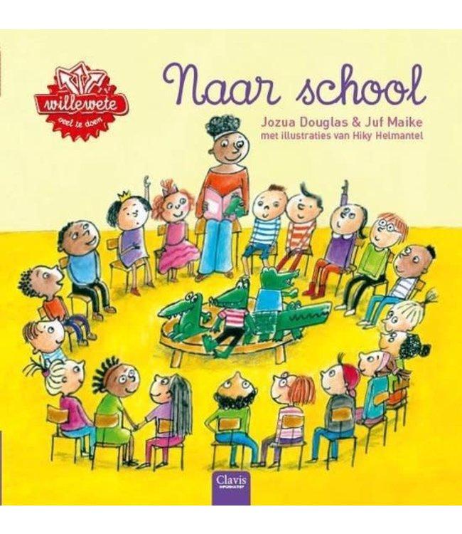 Naar school - Willewete reeks. Jozua Douglas & Juf Maike