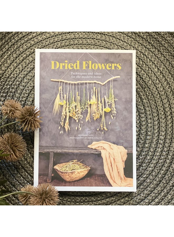 Dried Flowers: Techniques and Ideas