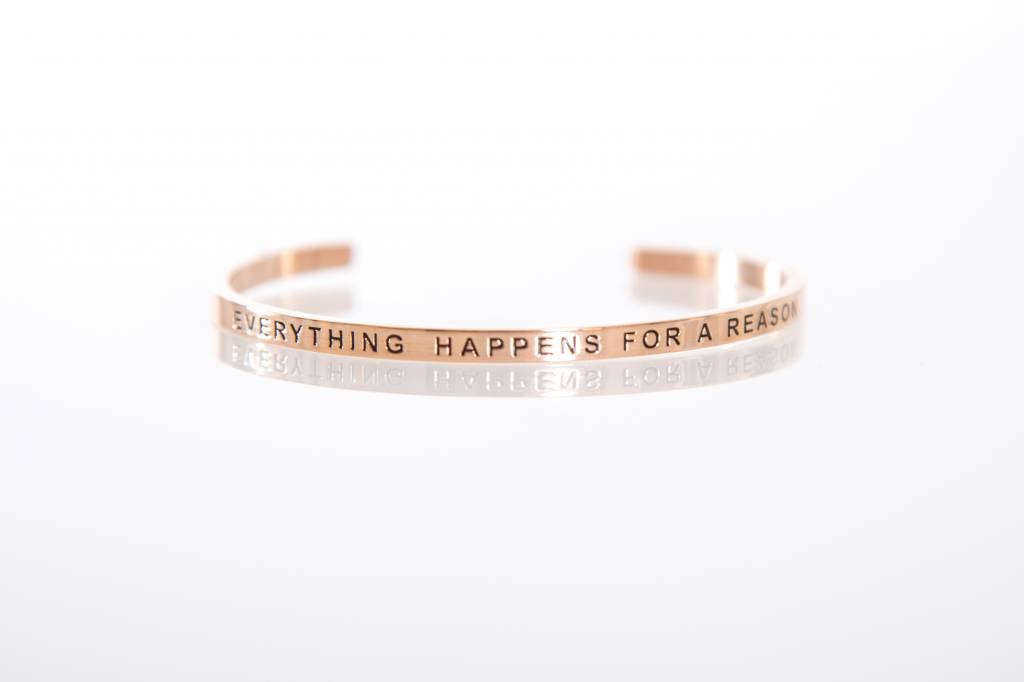 """""""EVERYTHING HAPPENS FOR A REASON"""" Armreifen rosegold"""