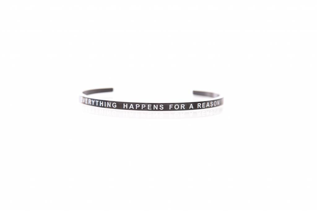 """EVERYTHING HAPPENS FOR A REASON"" - Bangle BLACK"