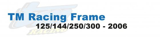 TM Racing Frame 125 -> 300 2006