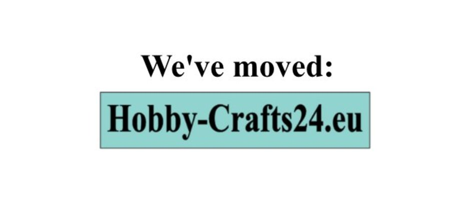 CHECKOUT HAS BEEN DISABLED: WE MOVED TO www.hobby-crafts24.eu