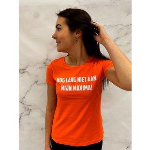Shirt Oranje maat XS,S&L- 'Niet Aan Mijn Maxima!' - Supersale