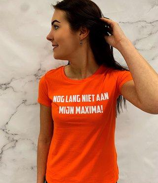 Shirt Oranje - 'Niet Aan Mijn Maxima!'