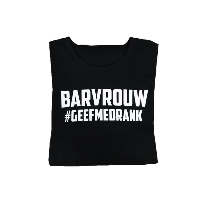 Shirt - 'Barvrouw geef me drank' - Supersale