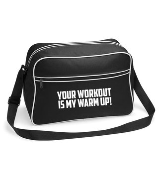Tas 'Your workout, my warm up!'  - Supersale