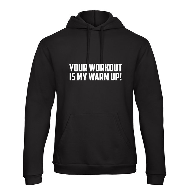 Shirt/Hoodie 'Your workout, my warm up!' - Supersale