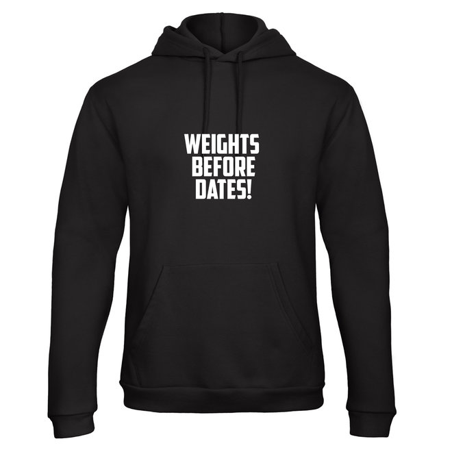 Shirt/Hoodie 'Weights Before Dates!' - Supersale