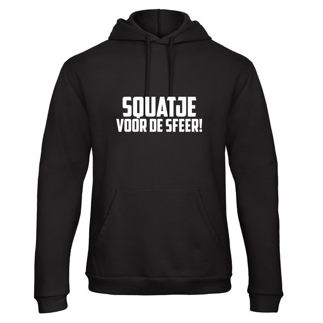 Shirt/Hoodie 'Squatje Voor De Sfeer!' - Supersale