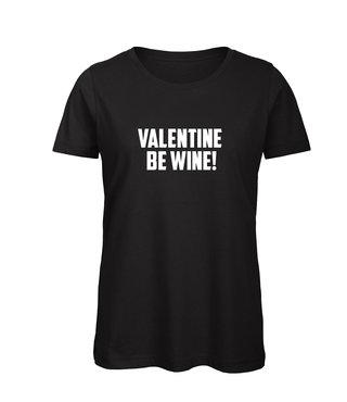 Shirt - 'Valentine Be Wine' - Supersale