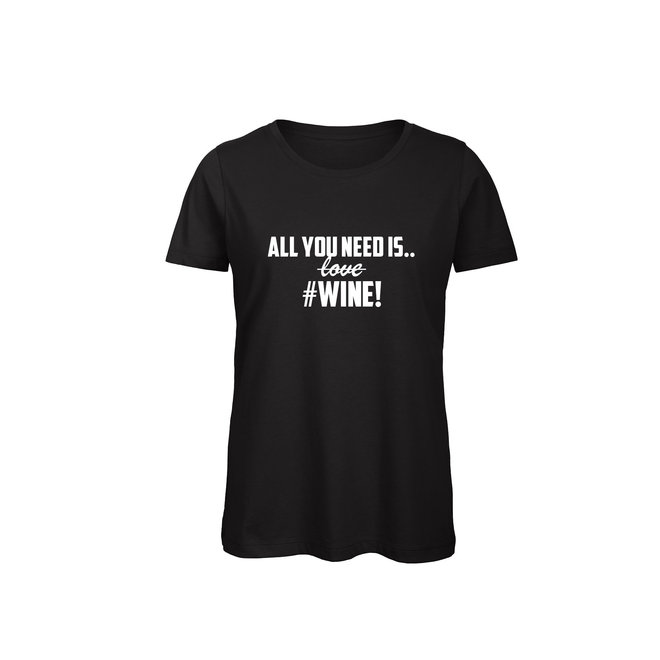 Shirt - 'All You Need #Wine!' - Supersale