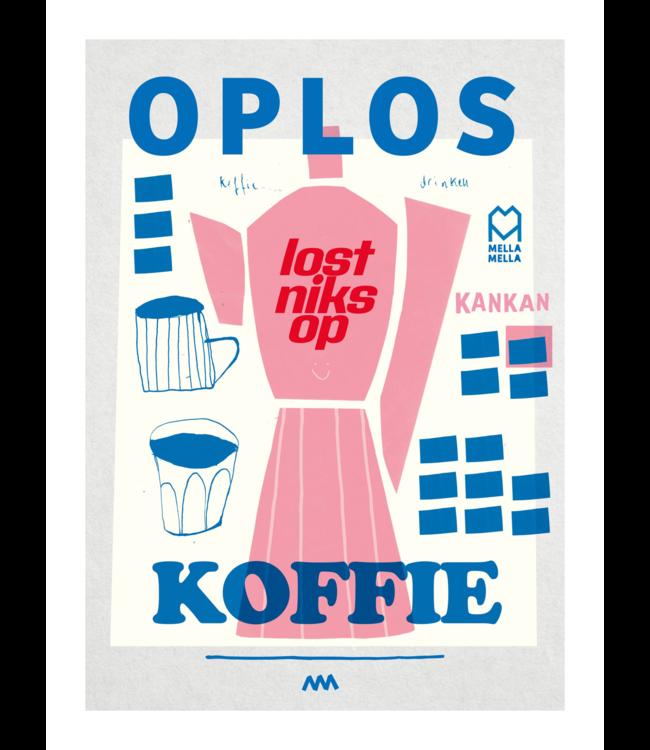Mella Mella  Poster - Oploskoffie