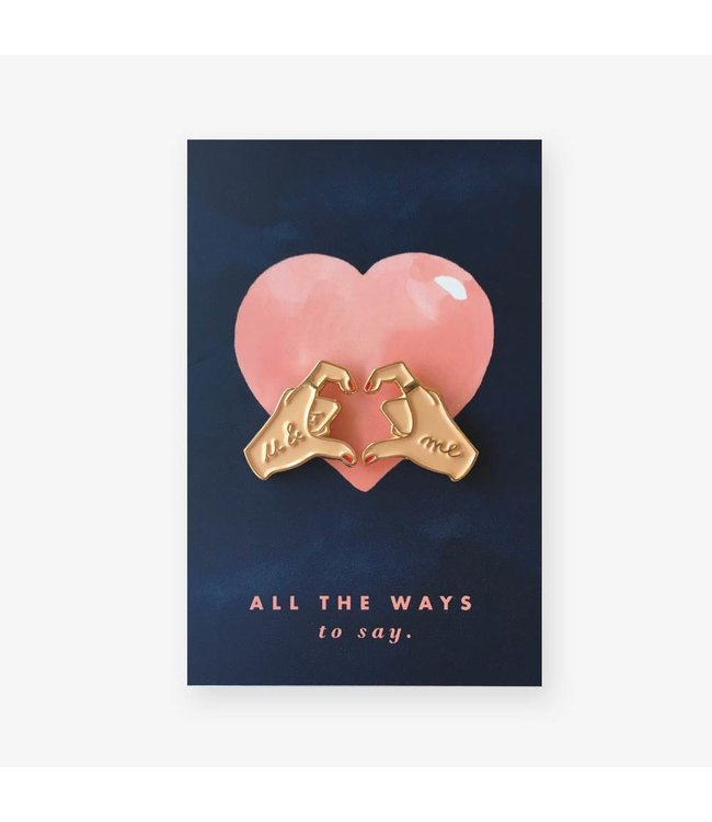 All The Ways To Say Pins - Hands of love