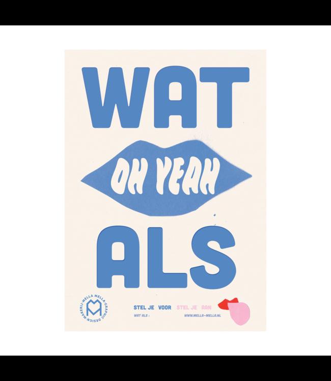 Mella Mella  Poster - Wat Als